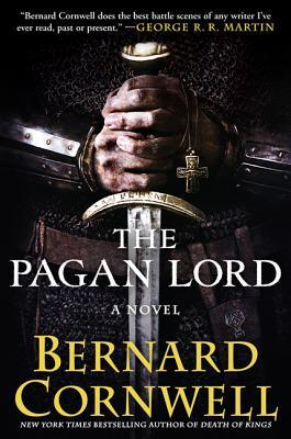 The Pagan Lord: A Novel (The Saxon Stories, #7)
