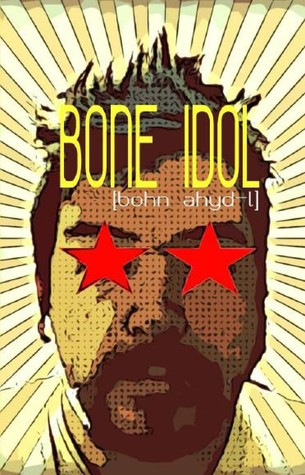 Bone Idol [bohn ahydl] by David Louden