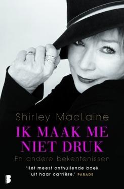 Ik maak me niet druk  by  Shirley Maclaine