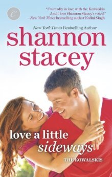 Love a Little Sideways (Kowalski Family #7)  - Shannon Stacey