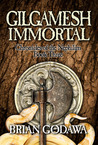 Gilgamesh Immortal (Chronicles of the Nephilim, #3)