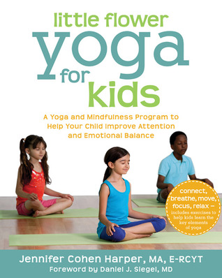 little flower yoga for kids a yoga and mindfulness