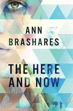 Book Review: Ann Brashares' The Here and Now