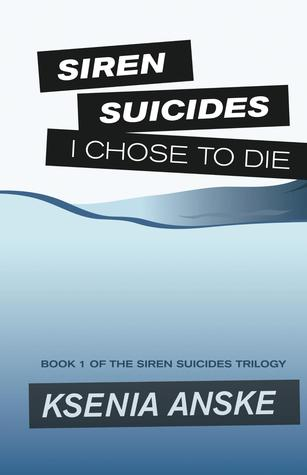 I Chose to Die by Ksenia Anske