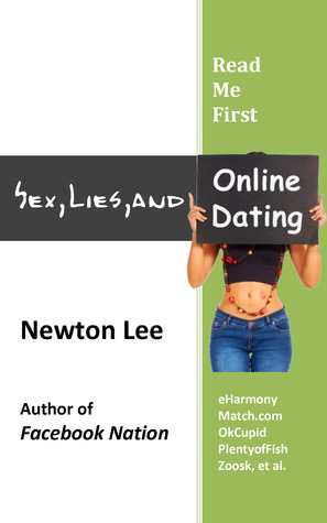Read Me First: Sex Lies and Online Dating  by  Newton Lee