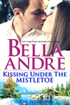 Kissing Under The Mistletoe by Bella Andre