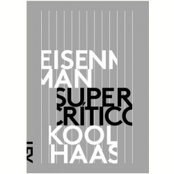 Supercrítico: Peter Eisenman, Rem Koolhaas  by  Peter Eisenman