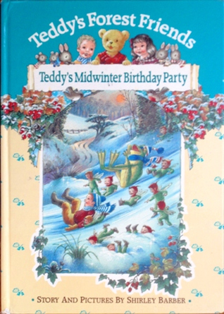 Teddys Midwinter Birthday Party  by  Shirley Barber