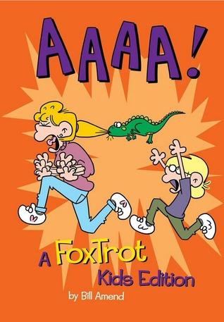 AAAA!: A FoxTrot Assortment for Non-Adults Bill Amend