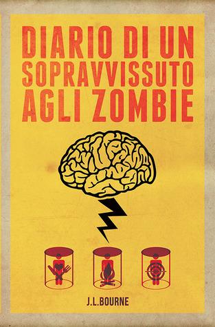Diario di un sopravvissuto agli zombie - [J.L. Bourne]