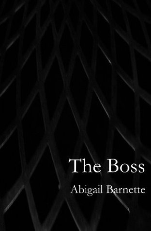 The Boss (The Boss, #1) by Abigail Barnette