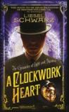 A Clockwork Heart by Liesel Schwarz