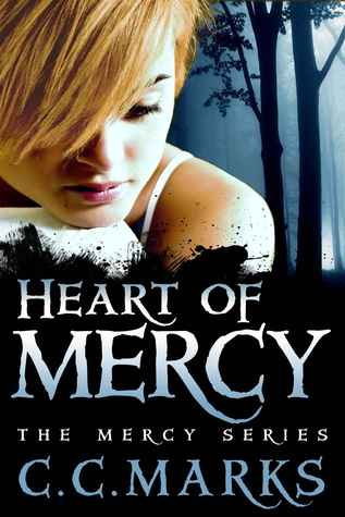 Heart of Mercy (The Mercy Series #2)  by  C.C. Marks