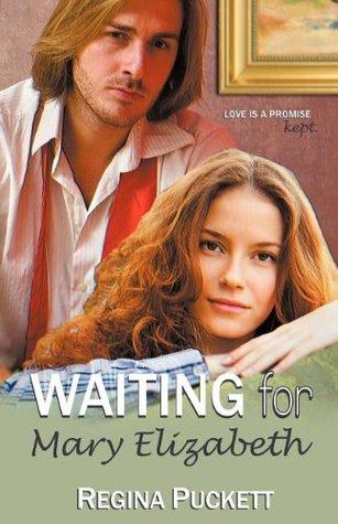 Waiting for Mary Elizabeth  by  Regina Puckett