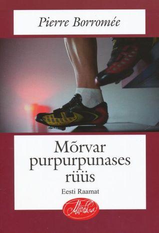 Mõrvar purpurpunases rüüs  by  Pierre Borromée