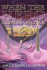 When the Hero Comes Home: Volume 2