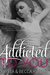 Addicted to You (Addicted, #1) by Krista Ritchie