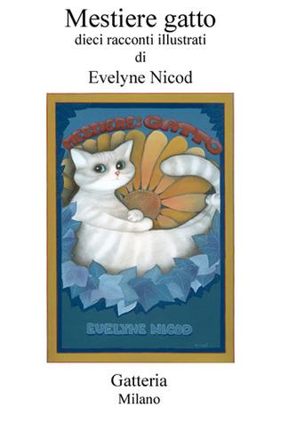 Mestiere gatto: dieci racconti illustrati  by  Evelyne Nicod