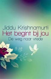 Het begint bij jou Jiddu Krishnamurti