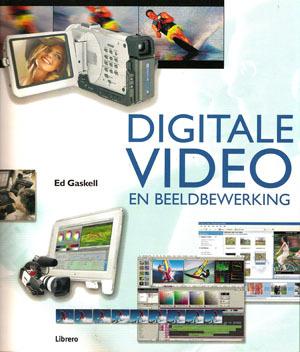 Digitale video en beeldbewerking  by  Ed Gaskell