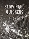 Slow Hand Quickens