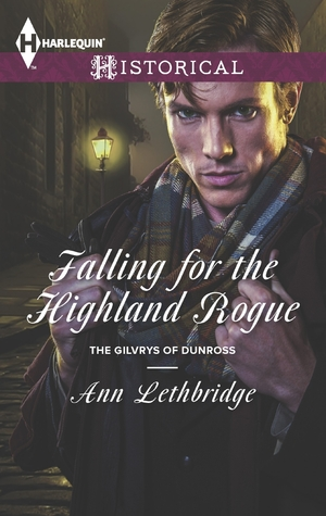 Falling For The Highland Rogue (The Gilvrys Of Dunros, #3)