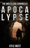 Apocalypse (The Wasteland Chronicles, #1)
