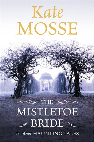 The Mistletoe Bride & Other Haunting Tales