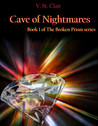 Cave of Nightmares (The Broken Prism, #1)