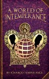A World of InTemperance