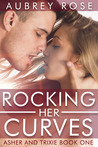 Rocking Her Curves (Asher and Trixie, #1)