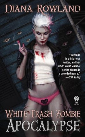 Book Review: Diana Rowland's White Trash Zombie Apocalypse