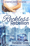 Reckless Rebellion (A Barren Planet Romance #2)