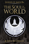 The Soul of the World (Legends of Amun Ra, #2)