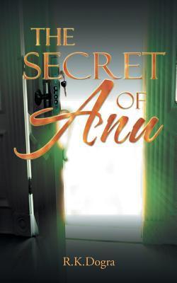 The Secret of Anu R K Dogra