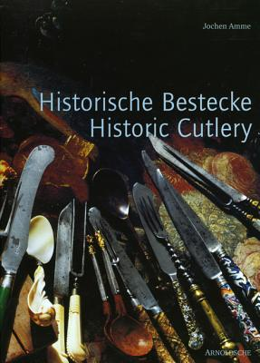 Historic Cutlery - Changing Shapes: From Modern to Palaeolithic to Modern Times  by  Jochen Amme