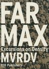 Farmax: Excursions on Density