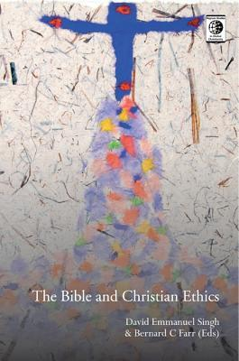 The Bible and Christian Ethics  by  David Emmanuel Singh