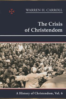 The Crisis of Christendom