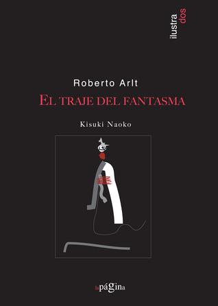 El traje del fantasma  by  Roberto Arlt