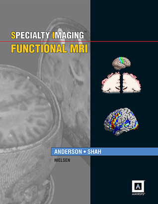 Specialty Imaging: Functional MRI: Published  by  Amirsys by Jeffrey J. Anderson