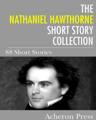 the decline of good in the short stories of nathaniel hawthorne The triumph of infidelity in hawthorne's the story teller  and nathaniel hawthorne journal  stories, to capture the theological decline that marked american pro.