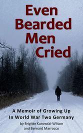 Even Bearded Men Cried Brigitte Kurowski-Wilson