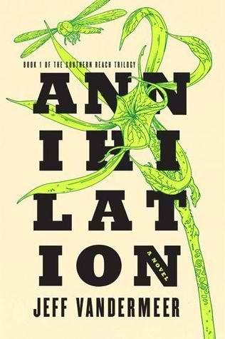 https://www.goodreads.com/book/show/17934530-annihilation?ac=1