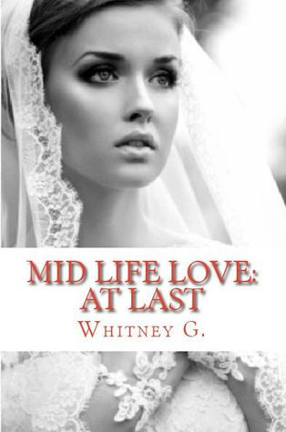 Mid Life Love: At Last (Mid Life Love, #2)