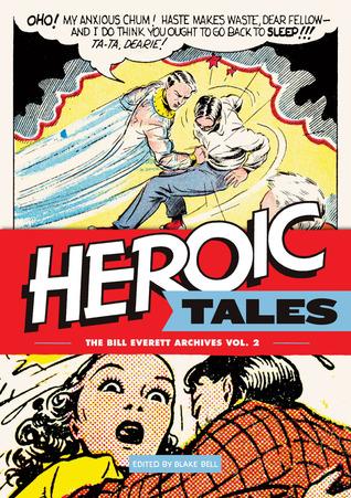 The Bill Everett Archives, Vol. 2: Heroic Tales  by  Bill Everett