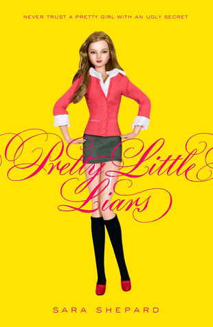 https://www.goodreads.com/book/show/162085.Pretty_Little_Liars