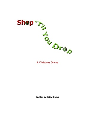 Shop Til You Drop  by  Kathy Bruins