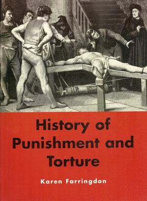 History Of Punishment And Torture Karen Farringdon