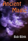 Ancient Magic (Ancient Magic Saga, #1)